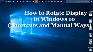 You can rotate the display screen in Windows 10 with shorcuts and simple manual ways. You can rotate the screen 90 degrees, 180 degrees or left, right, up an...