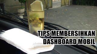 Video Tips Membersihkan Dashboard Mobil Yang Kusam MP3, 3GP, MP4, WEBM, AVI, FLV September 2017