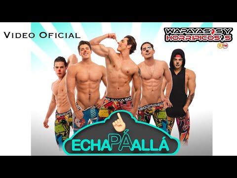 Echa Pa Alla (Que Se Pondrá Wapagenial) Wapayasos Video Oficial