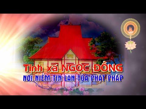Tịnh xá Ngọc Đồng NƠI NIỀM TIN LAN TỎA PHẬT PHÁP