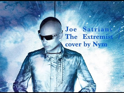 Joe Satriani - The Extremist (cover) by Nym