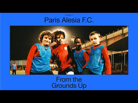 Paris Alésia FC, Paris, France | From the Grounds Up | Nike Football