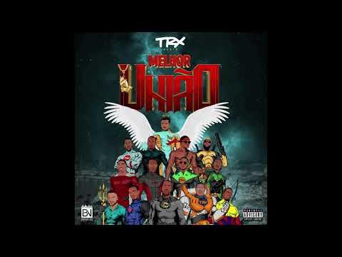 TRX Music - Vou Bazar feat. Dj Nilson (Álbum Melhor União)