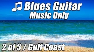 GUITAR BLUES Music RELAX Instrumental Songs For Studying Reading Study Relaxing Playlist Best