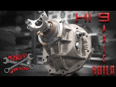 Hi Pinion 9 Inch Build - 609 Axle - Reckless Wrench Garage