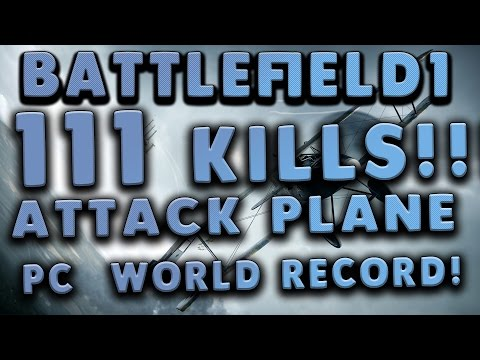 Battlefield 1: 111-3 | Attack Plane Raw Gameplay (New PC World Record!) - Operations, Monte Grappa (видео)