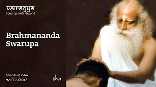 Sounds Of Isha -  Brahmananda swaroopa