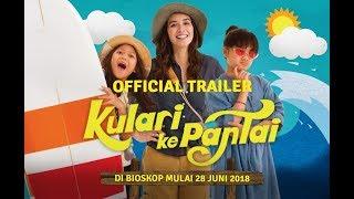 """FILM """"KULARI KE PANTAI"""" TAYANG DI BIOSKOP   OFFICIAL TRAILER"""