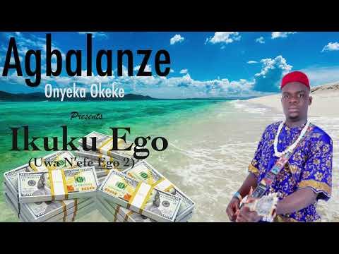 Agbalanze Onyeka Okeke - Ikuku Ego (Wind Of Money) - Nigerian Highlife Music