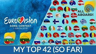Video Eurovision 2018   My Top 42 (So Far)   (+Bulgaria   Lithuania) MP3, 3GP, MP4, WEBM, AVI, FLV Juni 2018