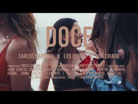 Doce - Carlos Carrera, Leo Osuna, Malcriado (Video Oficial)