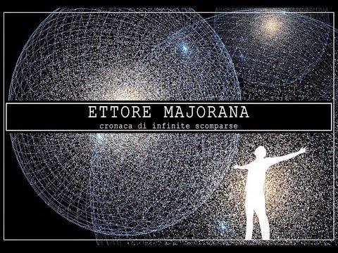 Ettore Majorana. Cronaca di infinite scomparse