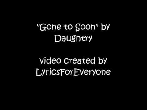 """Gone to soon"" by Daughtry with Lyrics"