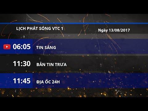 Lịch phát sóng VTC1 ngày 13/08/2017 | VTC1 - Thời lượng: 2 phút, 22 giây.