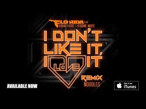 Flo Rida ft. Robin Thicke & Verdine White - I Don't Like It, I Love It [Noodles Remix]