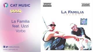 La Familia feat. Uzzi - Vorbe (necenzurat)