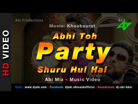 Abhi Toh Party Shuru Hui Hai Remix Video - Khoobsu