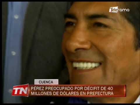 Pérez preocupado por déficit de 40 millones de dólares en prefectura