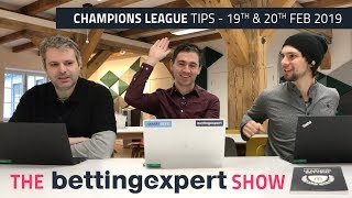 Champions League betting tips | February 19th - 20th 2019