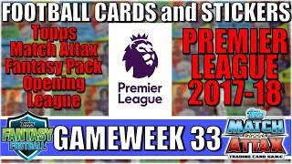 MATCHDAY 33   FOOTBALL CARDS and STICKERS PREMIER LEAGUE 2017/18   Topps Match Attax Cards