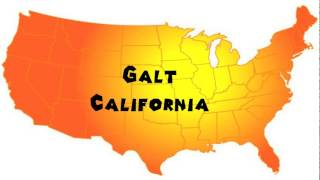 Galt (CA) United States  City pictures : How to Say or Pronounce USA Cities — Galt, California
