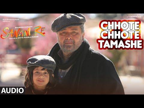 Chhote Chhote Tamashe Full Song (Audio) | SANAM RE