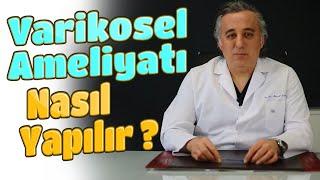 Op.Dr. Murad Çeltik- Varikosel Ameliyatı Nasıl Yapılır