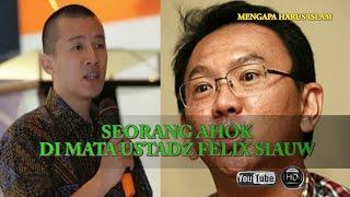 Video SEORANG AHOK DI MATA USTADZ FELIX SIAUW MP3, 3GP, MP4, WEBM, AVI, FLV September 2018