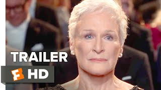 Video The Wife Trailer #1 (2018) | Movieclips Indie MP3, 3GP, MP4, WEBM, AVI, FLV Januari 2019