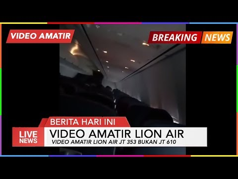 VIDEO AMATIR KONDISI MENCEKAM DIDALAM PESAWAT LION AIR YANG TERNYATA  BUKAN JT 610
