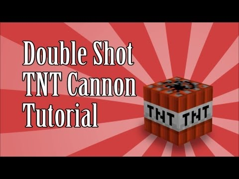Double Shot TNT Cannon Tutorial