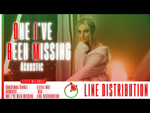 Little Mix - One I've Been Missing (Acoustic) ~ Line Distribution