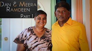 Dan & Meera Ramdeen (Part 1)