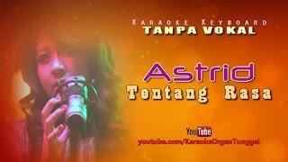 Video Astrid - Tentang Rasa | Karaoke Keyboard Tanpa Vokal MP3, 3GP, MP4, WEBM, AVI, FLV Juli 2018