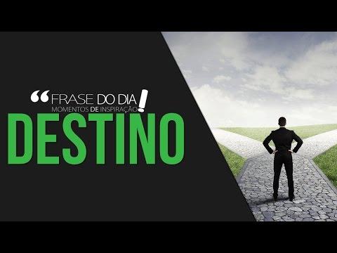 Frases de superação - FRASE DO DIA - DESTINO