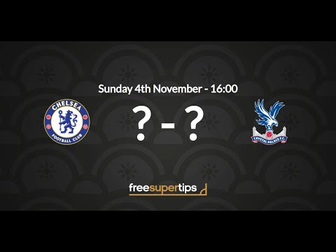 Chelsea Vs Crystal Palace Predictions, Betting Tips And Match Preview Premier League