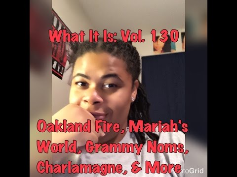 What It Is: Vol. 130   Divas Holiday, Grammy Noms, Oakland Fire, Mariah's World