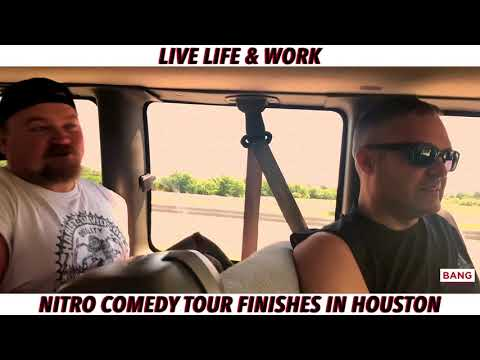 LIVE LIFE & WORK: NITRO COMEDY TOUR FINISHES IN HOUSTON! LOL FUNNY LAUGH COMEDIANS