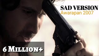 Video Toh phir aao sad version | Lyrics | Awarapan songs | 2007 download in MP3, 3GP, MP4, WEBM, AVI, FLV January 2017