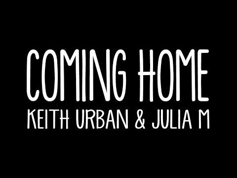 Video Coming Home - Keith Urban feat Julia Michaels (Lyrics) download in MP3, 3GP, MP4, WEBM, AVI, FLV January 2017