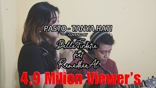 Video Pasto - Tanya Hati Live Cover Della Firdatia MP3, 3GP, MP4, WEBM, AVI, FLV Juli 2018