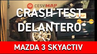 Crash Test Delantero Mazda 3 Skyactiv