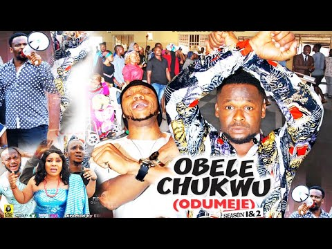 OBELE CHUKWU Season 1&2 {A.K.A ODUMEJE} - ZUBBY MICHEAL|2020 LATEST NIGERIAN NOLLYWOOD MOVIE