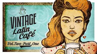 Download Lagu Vintage Latin Café Vol. 2 Part 1 Mp3