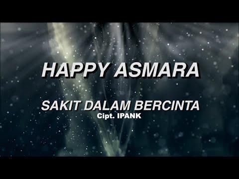 Video Happy Asmara - Sakit Dalam Bercinta ( Official Lyrics Video ) download in MP3, 3GP, MP4, WEBM, AVI, FLV January 2017