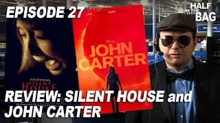 Video Half in the Bag Episode 27: Silent House and John Carter MP3, 3GP, MP4, WEBM, AVI, FLV Agustus 2018
