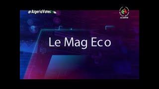 Le Mag Eco du 05-12-2019 de Canal Algérie