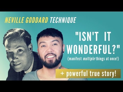 """Neville Goddard Technique: """"Isn't It Wonderful?"""" (Manifest MULTIPLE Things At Once!)"""