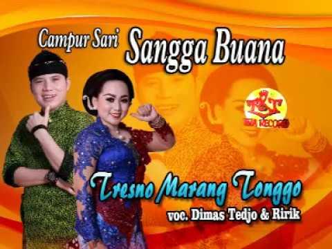 Download Video SANGGA BUANA-CAMPURSARI SANGGA BUANA- TRESNO MARANG-DIMAS TEDJO feat RIRIK TONGGO