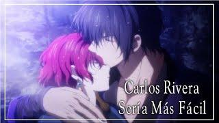 Carlos Rivera - Sería Más Fácil - Anime